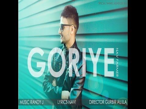 Nav Farmer Ft Randy J | Goriye | New Punjabi Song 2016 | HD