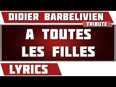 Paroles A Toutes Les Filles - Didier Barbelivien & Felix Gray tribute