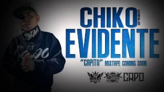 Chiko Evidente CAPITO Mixtape Coming Soon FREE DL