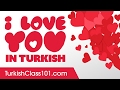 3 Ways to Say I Love You in Turkish