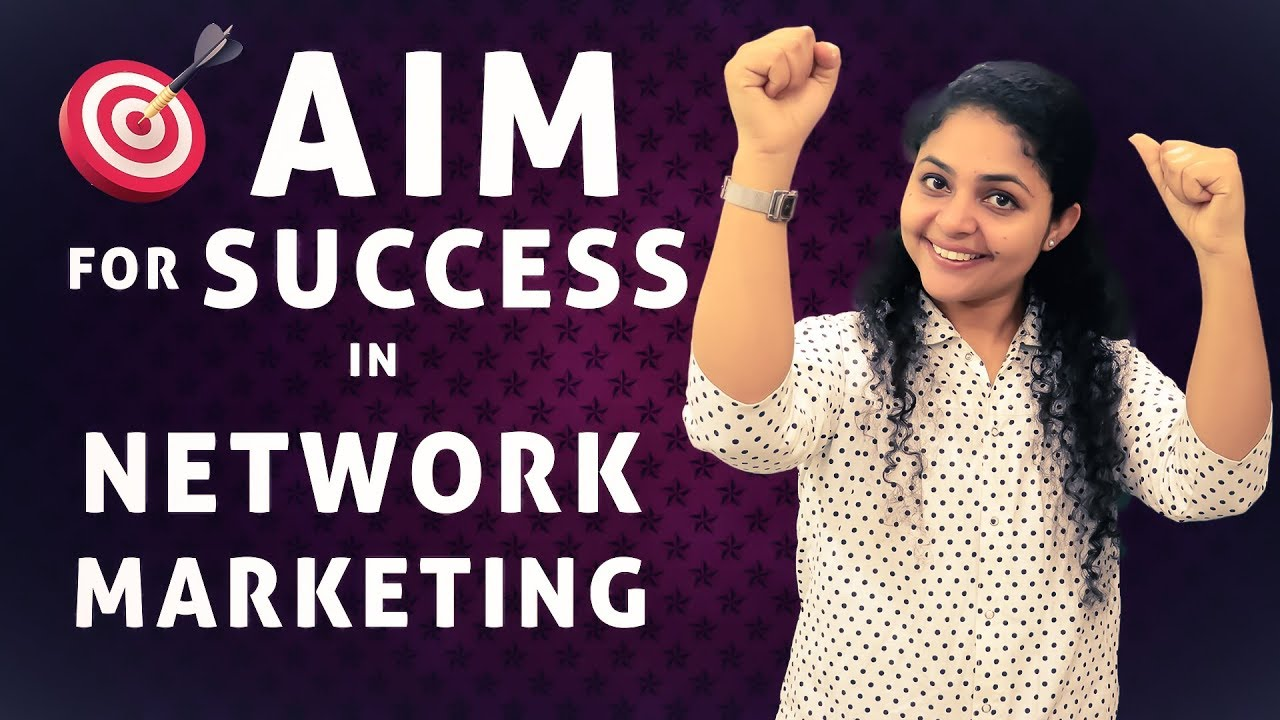 Network Marketing Aim For Success | Aim Success Story