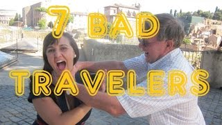 7 Signs You Might Be a Bad Traveler