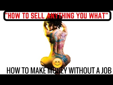 How to Sell Whatever  / What to Sell  [Philosophy ]