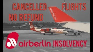 FLIGHTS CANCELLED AND NO REFUNDS - Air Berlin insolvency: what you need to know now!