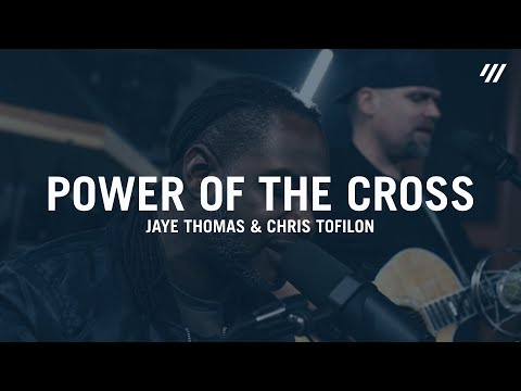 Power of the Cross (LIVE) – Jaye Thomas & Chris Tofilon