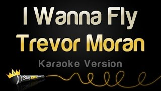 Trevor Moran I Wanna Fly Karaoke Version