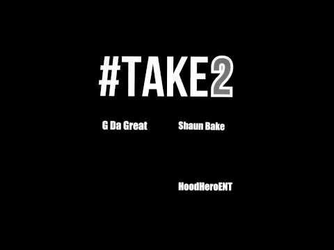 G Da Great Ft. Shaun Bake