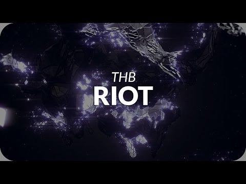THB - Riot