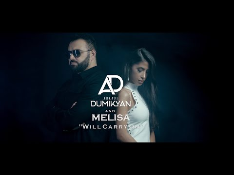 ARKADI DUMIKYAN \u0026 MELISA - WILL CARRY ON // Аркадий Думикян \u0026 Мелиса - WILL CARRY ON