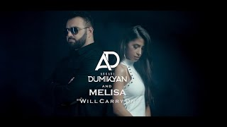 ARKADI DUMIKYAN & MELISA - WILL CARRY ON // Аркадий Думикян & Мелиса - WILL CARRY ON