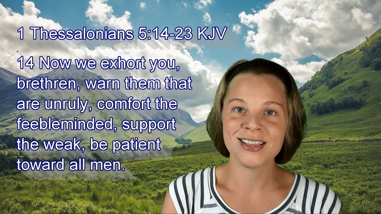 1 Thessalonians 5 14 23 Kjv Scripture Songs Youtube