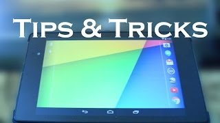 7 Tips & Tricks For Your Nexus 7 2014! (And Nexus 5 &10)!