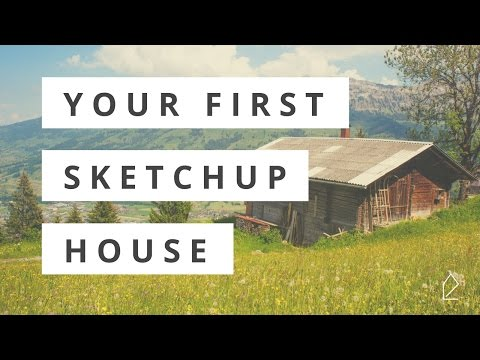 Workshop Wednesday / Your First SketchUp House