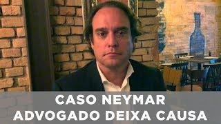 Caso Neymar - Advogado deixa causa