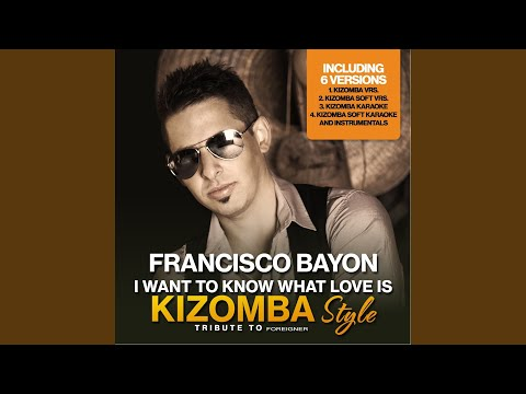 I Want to Know What Love Is (Karaoke Version Kizomba Mix) (Originally Performed By Foreigner)