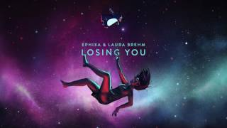 Ephixa & Laura Brehm - Losing You