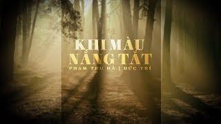 Khi Màu Nắng Tắt - Phạm Thu Hà | St.Đức Trí「Lyric Video」