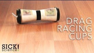 Drag Racing Cups - Sick Science! #088