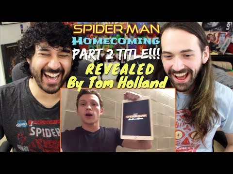 Tom Holland Leaks TITLE for SPIDER-MAN: HOMECOMING Part 2 - REACTION!!!