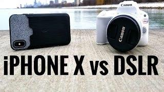 iPhone X vs DSLR!!!