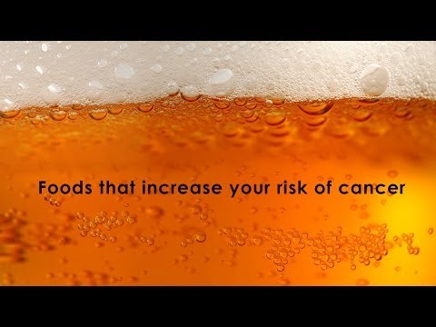 Foods that increase your risk of cancer