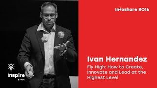 Ivan Hernandez (The Digital Loop) - Fly High: How to Create, Innovate and Lead at the Highest Level