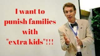 """Now Bill Nye Wants to Penalize Families with """"Extra Kids""""!!!"""