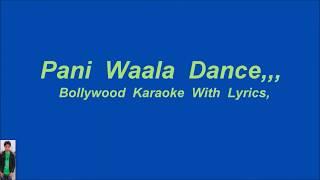 Paani Waala Dance, Karaoke With lyrics,