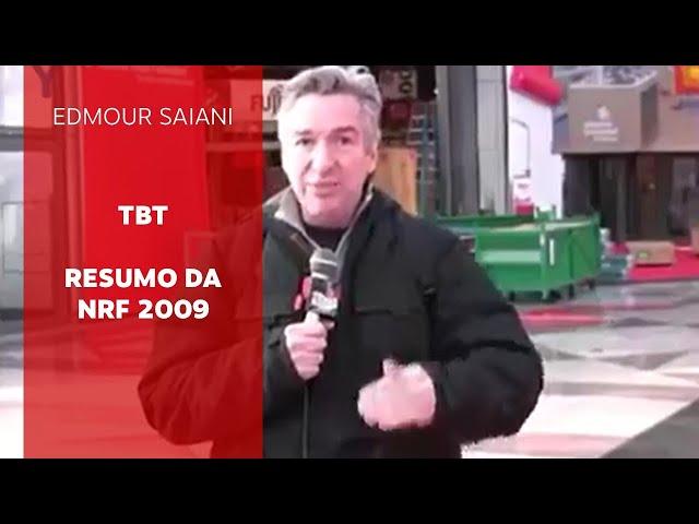 TBT do meu resumo da NRF 2009 | Edmour Saiani