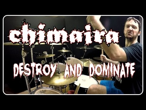 CHIMAIRA - Destroy And Dominate - Drum Cover