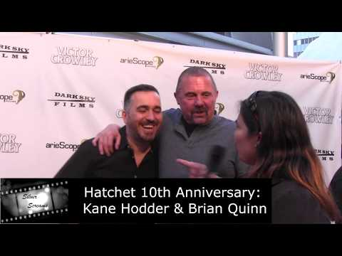 Hatchet 10th Anniversary Celebration  Kane Hodder feat. Brian Quinn