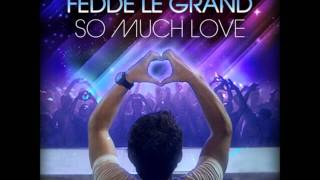 So Much Love - Fedde Le Grand (HQ)