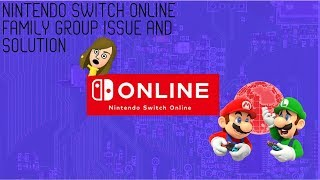 WATCH THIS BEFORE MAKING A FAMILY GROUP - Nintendo Switch Online