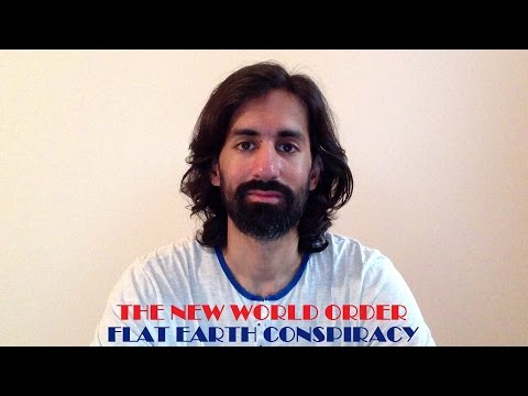 Fake World Reality Part 6A (The New World Order Flat Earth Conspiracy)