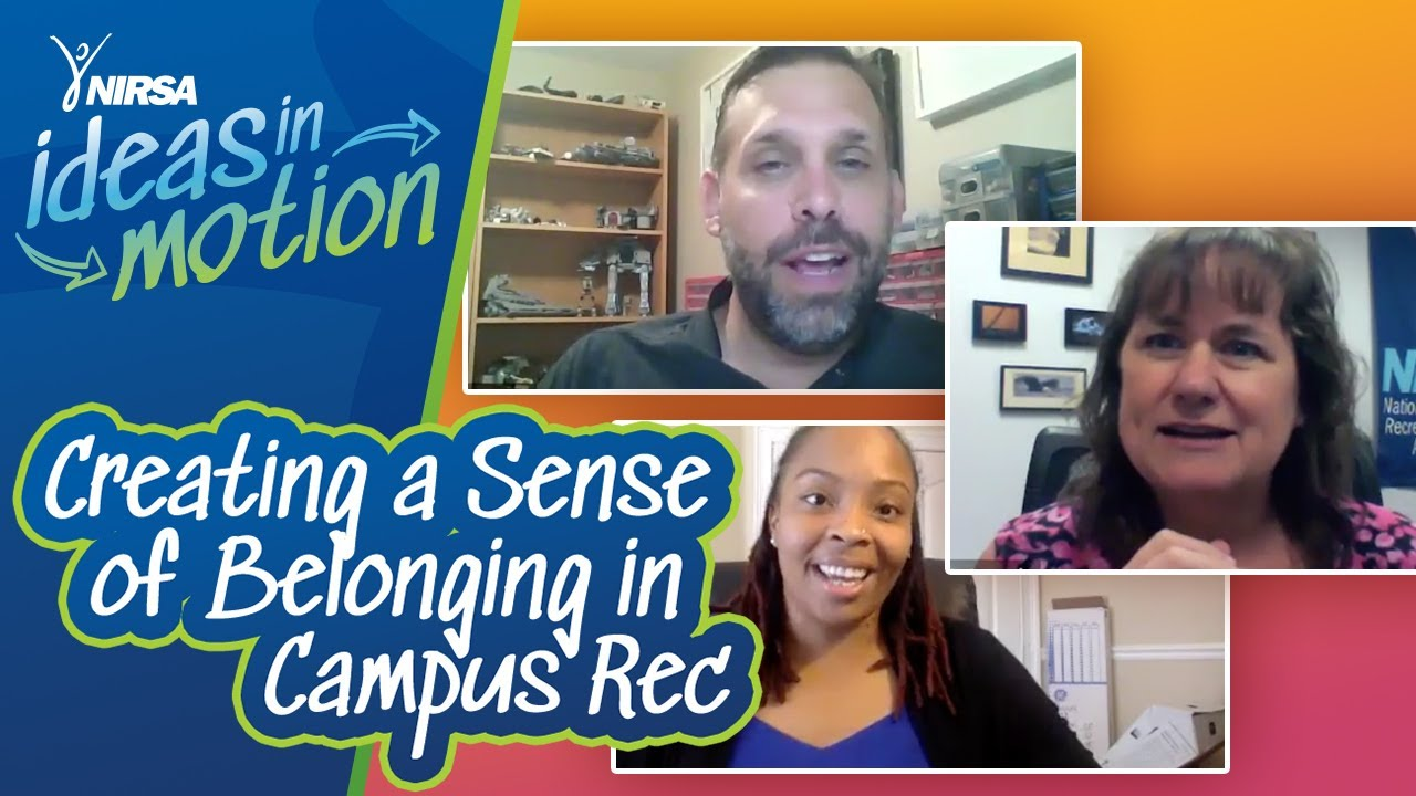 NIRSA Ideas in Motion: Creating a Sense of Belonging in Campus Recreation