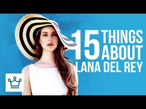 15 Things You Didn't Know About Lana Del Rey Mp3