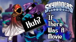Skylanders: The Movie Trailer (If There Was)