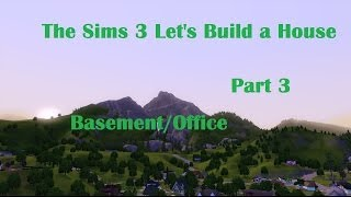 The Sims 3 Let's Build A House Part 3 - Basement/office