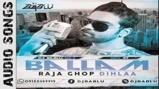Ballam Raja Ghop Dihlaa (BR Mix) - DJ Bablu Raj   Rex 97