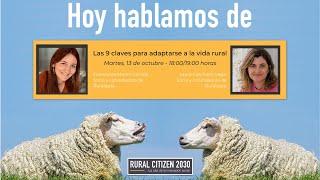 Rural Citizen 2030 - Hoy hablamos de las 9 claves para adaptarse a la vida rural