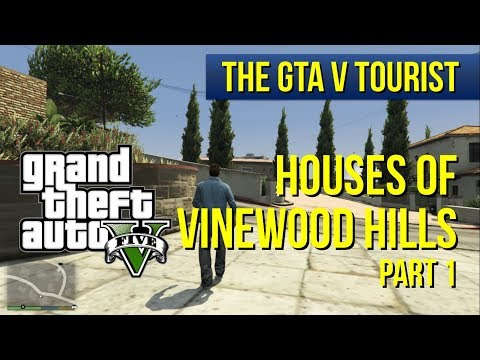 The GTA V Tourist: Houses of Vinewood Hills - Part 1 (North Sheldon Ave. area)