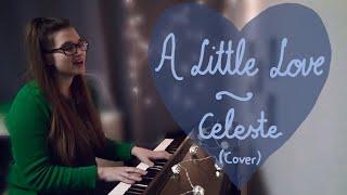 Celeste - A Little Love (Cover)