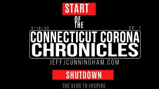 CONNECTICUT CORONA CHRONICLES - START OF THE SHUTDOWN - Episode 1