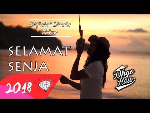 DHYO HAW - SELAMAT SENJA (Official Music Video HD) New Album #Relaxdiatasperutbumi