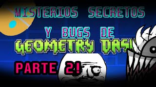bugs misterios secretos de GeometryDash parte 2?