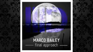 Marco Bailey - Final Approach (Original Mix) [INTEC]