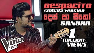 SANUKA - දෙස් පා සීතෝ (Despacito Sinhala Version) | The Voice Teens Sri Lanka