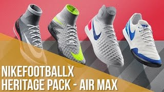 NikefootballX Heritage Pack - Air Max