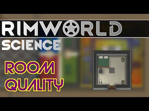 RimWorld Science Alpha 17: Room Quality — RimWorld Alpha 17 Impressive Room SCIENCE!!!