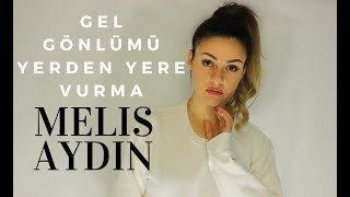 Gel Gönlümü Yerden Yere Vurma Güzel  - Melis Aydın (Zalim Istanbul SoundTrack).mp3